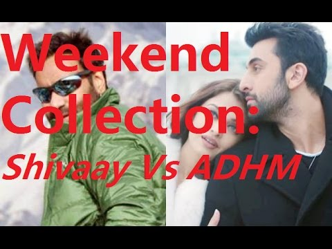 Weekend Collection of Shivaay and Ae Dil Hain Mushkil | 3Days Collection | Ajay Devgn