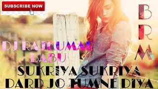 Old Hindi Song Sukriya Sukriya Dard Jo Tumne Diya Tapori style mix Dj Rajkumar Ayodhya Barabambo