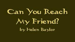 Can You Reach My friend by Helen Baylor (Song Lyrics)
