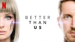 Better Than Us (Netflix) Original Trailer HD 1080