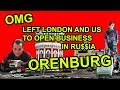Leaving US and UK to run business in Orenburg,Russia