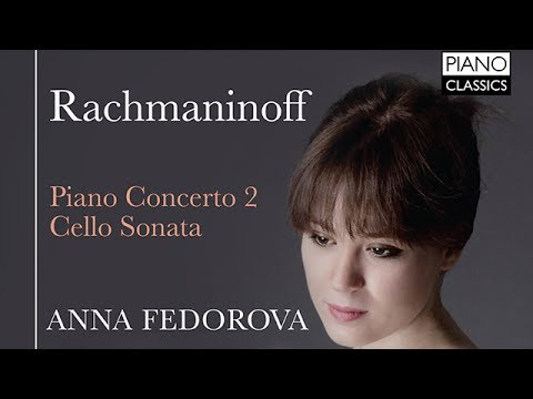 Rachmaninoff Piano Concerto No 2, Cello Sonata (Full Album) played by Anna Federova