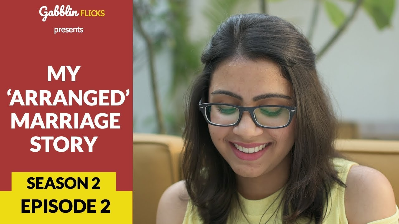 My 'Arranged' Marriage Story | Web Series | S02E02 -