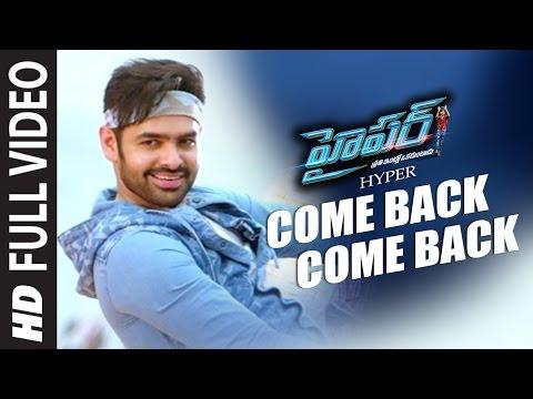"Come Back Full Video Song || ""Hyper"" || Ram Pothineni, Raashi Khanna || Telugu Songs 2016"