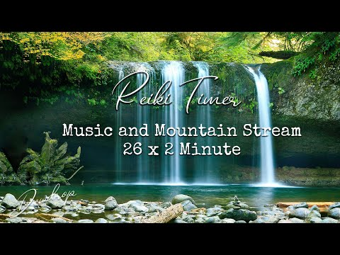 Reiki Healing Music with 2 Minute Timer -  Reiki Music with Mountain Stream, Ocean Waves & Bells