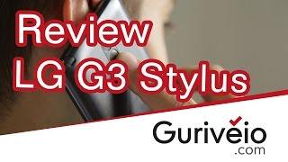 LG G3 Stylus [Análise das principais características] – Gurivéio.com