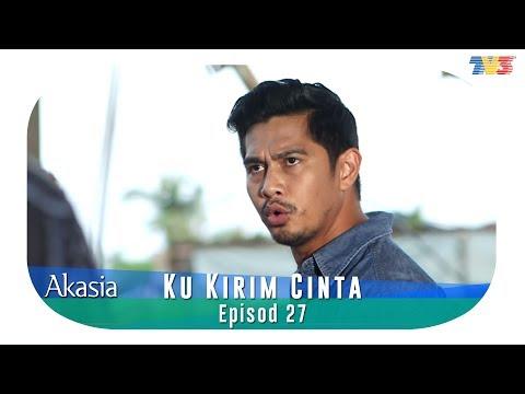 Akasia | Ku Kirim Cinta | Episode 27