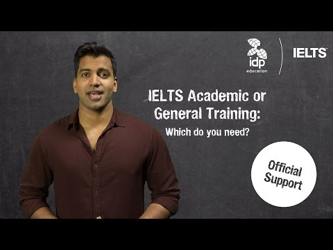 IELTS Academic or General Training: Which do you need?