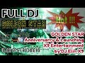 Full DJ_GOLDEN STAR Anniversarry & Launching X9 Entertainment _ by DJ.Elin X9