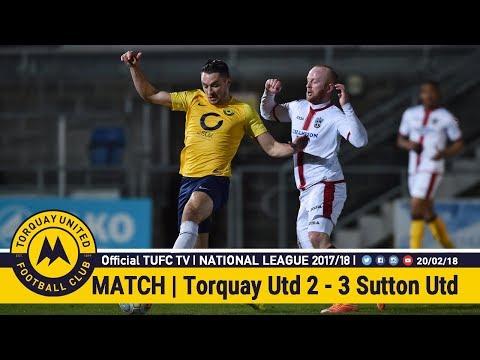 Official TUFC TV | Torquay United 2 - 3 Sutton United 20/02/18