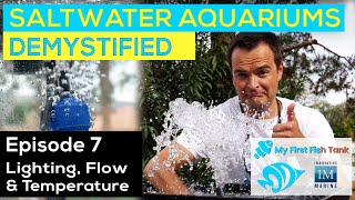 Saltwater Aquariums Demystified Ep. 7: Lighting, Temperature, and Pumps