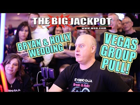 $9,000 VEGAS GROUP PULL WIN! 👰 BRYAN & HOLLY WEDDING 🔔w/ SPECIAL GUEST!