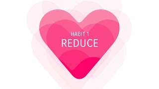 Heart Habit 1: Reduce