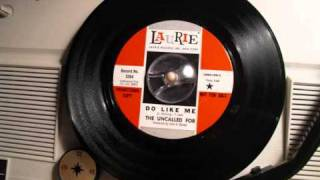 The Uncalled For - Do like me (60'S GARAGE ROCK)