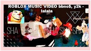 Roblox MV- (bbno$, y2k - lalala) ~ Narwixie