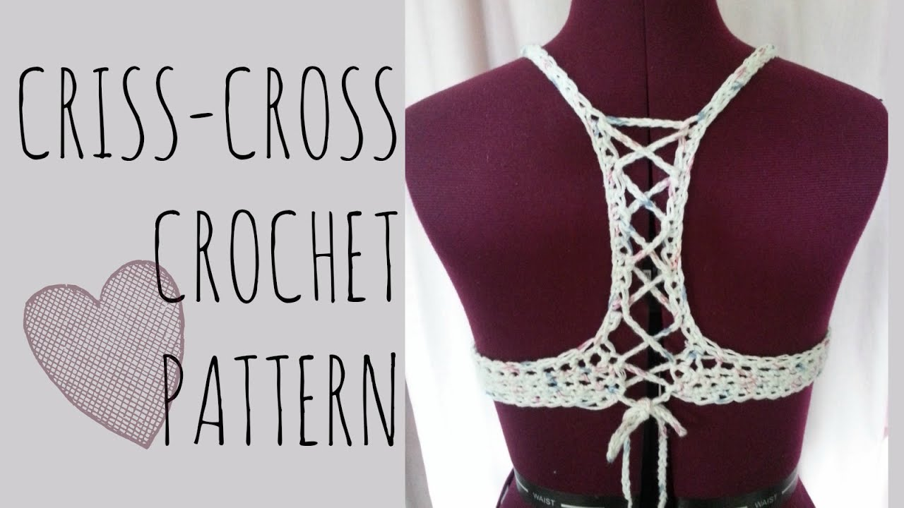 Crochet criss cross top pattern youtube bankloansurffo Images