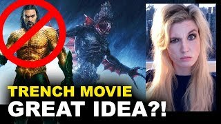 DCEU Trench Movie - Aquaman Spin-Off Movie