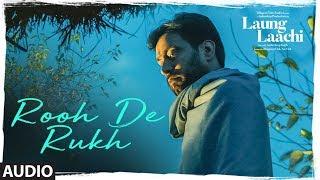 Rooh De Rukh: Laung Laachi (Audio Song) Prabh G...