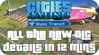▶ EVERYTHING NEW ◀ in CITIES: SKYLINES MASS TRANSIT DLC in 12 Minutes (Cities Skylines Gameplay)