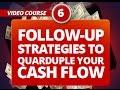 Follow-Up Strategies To Quarduple Your Cash Flow