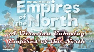 Vitruvian Unboxing : Empires of the North