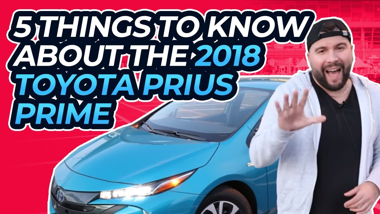 5 Things To Know About The 2018 Toyota Prius Prime