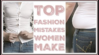 Top 6 Fashion Mistakes Women Make | What Not To Do