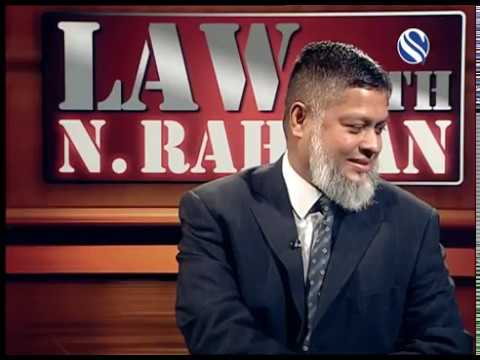 11 November 2017, Law with N Rahman, Part 3