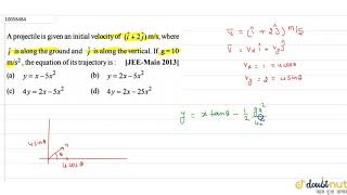 A projectile is giטen an initial velocity of ` ( hat(i) + 2 hat (j) ) m//s`, where ` hat(i)` is ...