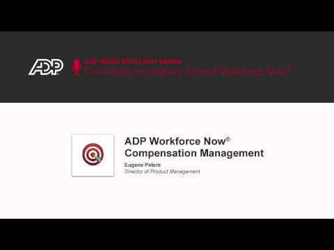 ADP Workforce Now® Compensation Management, the future of compensation planning