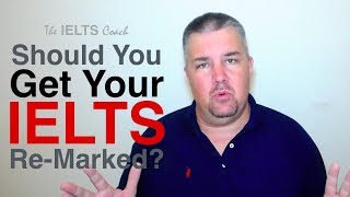 Should You Get Your IELTS Remarked?