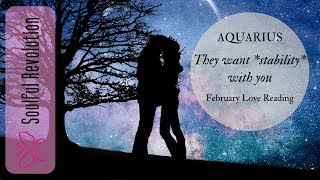 AQUARIUS They want *stability* with you! February 2020 Love Tarot Reading