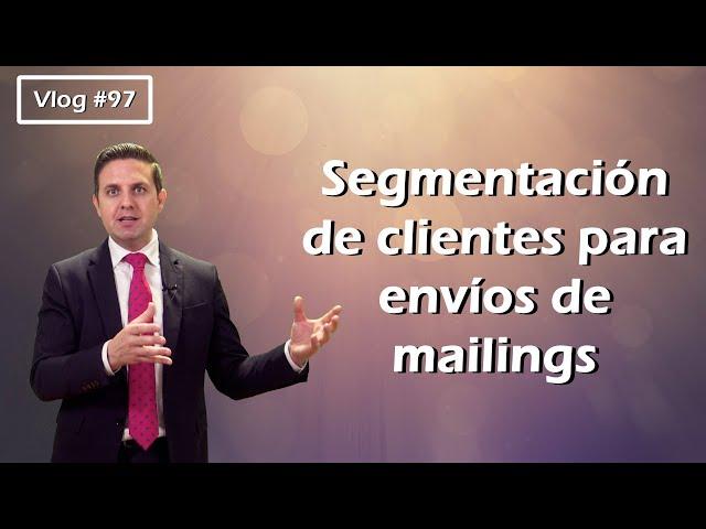 #97 Segmentación de clientes para envíos de mailings