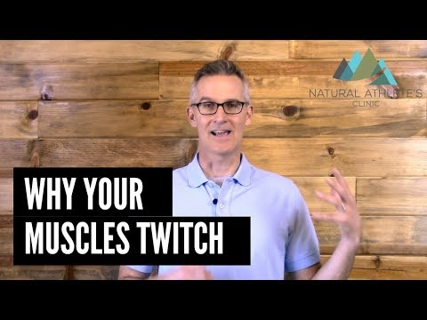 Why You Get Muscle Twitches And How To Get Rid Of Them!