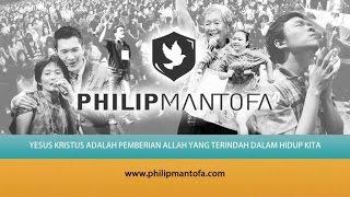 Kotbah Philip Mantofa : Yesus Kristus adalah Pemberian Allah yang Terindah Dalam Hidup Kita