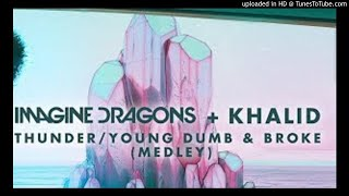 (3D AUDIO!!!)Imagine Dragons & Khalid - Thunder & Young Dumb & Broke(Medley)(USE HEADPHONES!!!)
