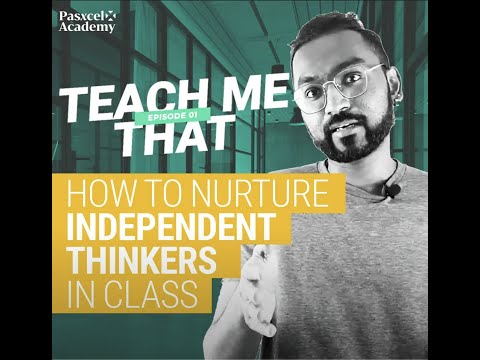 Must Watch If You Are A Parent Or Teacher. How You Can Nurture Independent Thinkers In Class & Life.