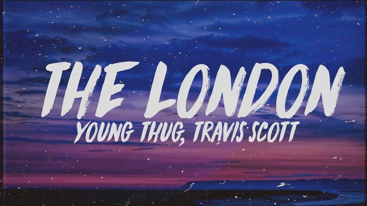 Download Young Thug - The London (Lyrics) Ft. J. Cole & Travis Scott