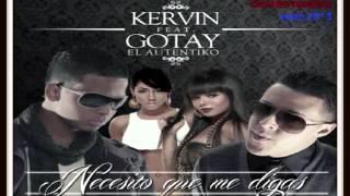 Gotay El Autentiko Ft. Kervin - Necesito Que Me Digas ╬ 尺 ╬ Enero 2013 ╬