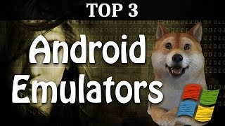 Top 3 Best Android Emulators for PC 2017 | Speed + Gaming