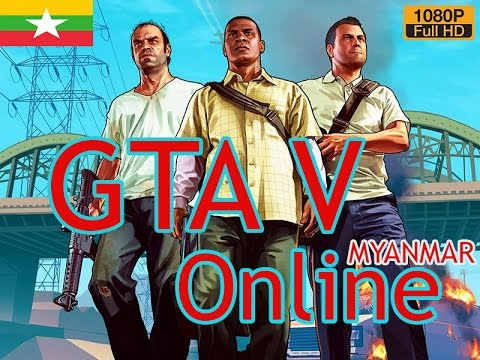 GTA V Online part.1 (Myanmar)