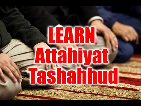 LEARN Attahiyat - Tashahhud | Perform Salah ( Namaz ) Correctly with English & Urdu