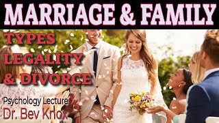 Marriage & Family: Types, Legality & Divorce