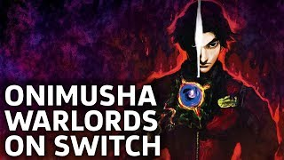 First 90 Minutes Of Onimusha Warlords On The Switch