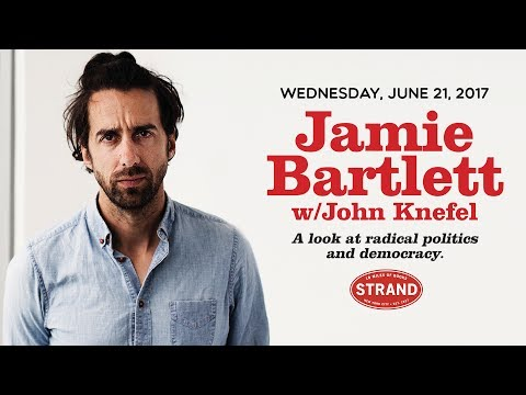 Jamie Bartlett | Radicals Chasing Utopia: Inside the Rogue Movements Trying to Change the World