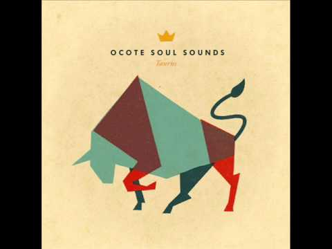"Ocote Soul Sounds • ""Taurus"" LP (2011)"
