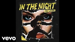 The Weeknd - In The Night (Official Audio)