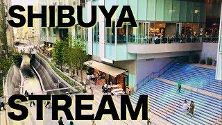 ついに開業!渋谷ストリームまるわかり動画!【TOKYO】SHIBUYA STREAM