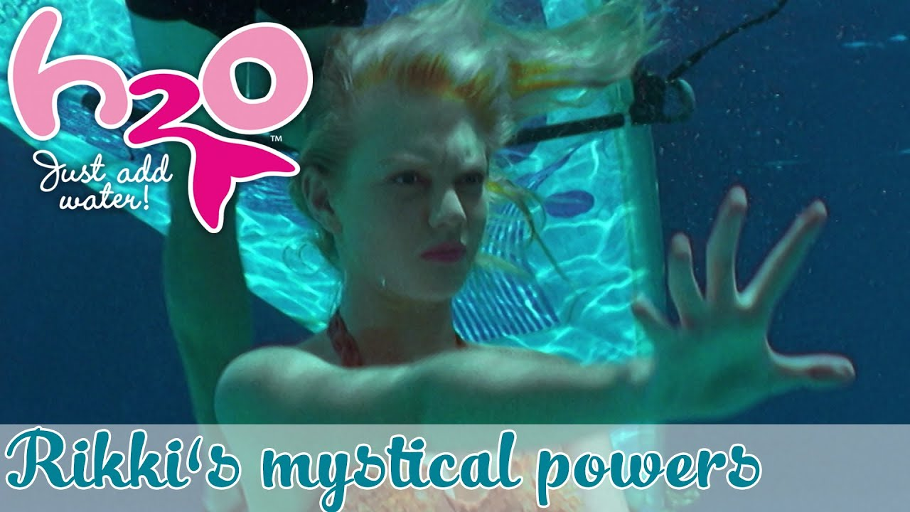 Rikki's mystical powers // H2O - JUST ADD WATER ... H2o Water