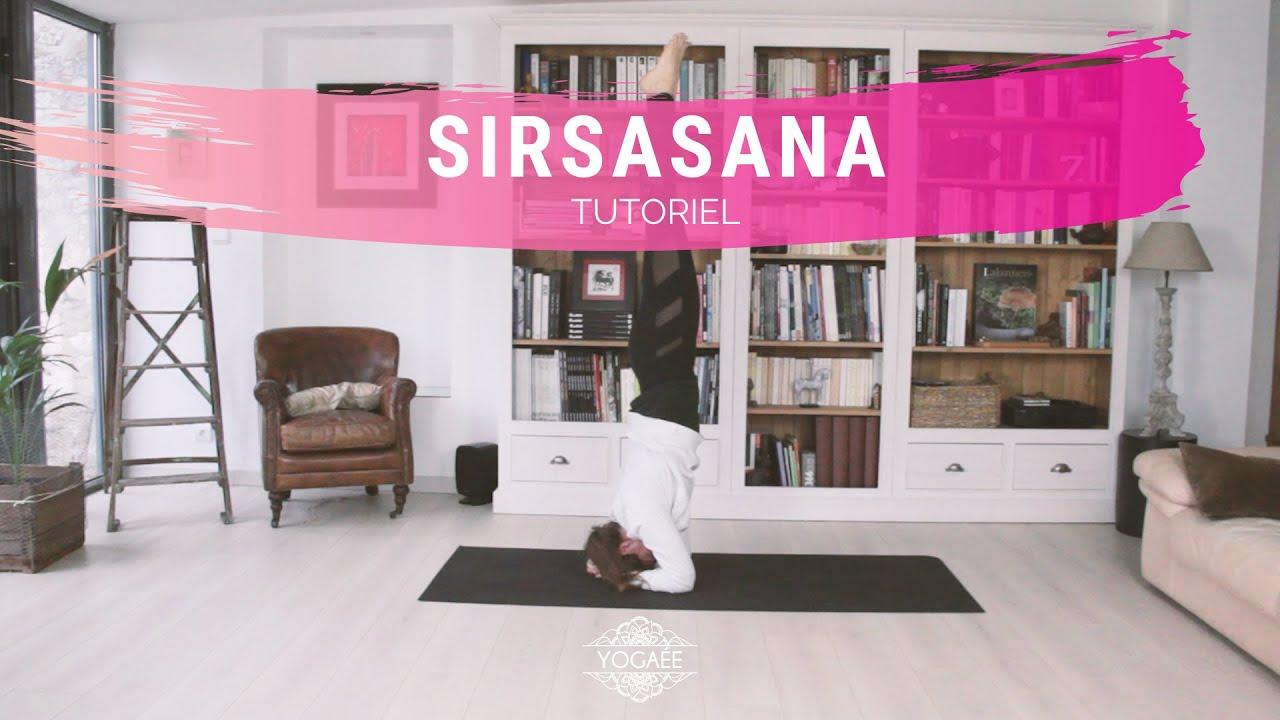 Sirsasana - Posture sur la tête - Tutoriel
